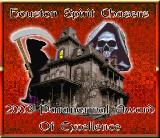 Houston Spirit Chasers 2003 Paranormal Award of Excellence